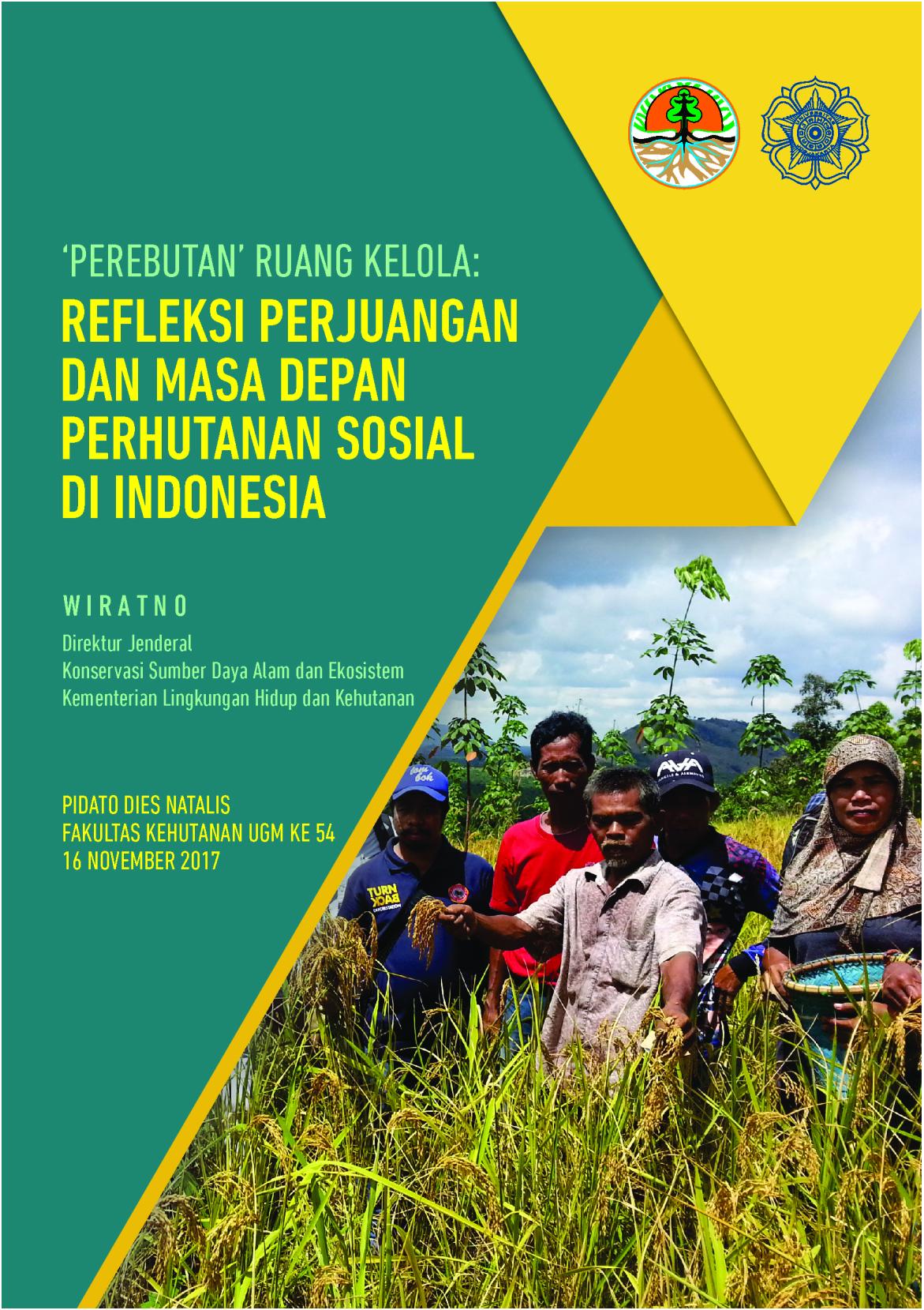 """""""PEREBUTAN"""" RUANG KELOLA: REFLEKSI PERJUANGAN DAN MASA DEPAN PERHUTANAN SOSIAL DI INDONESIA"""