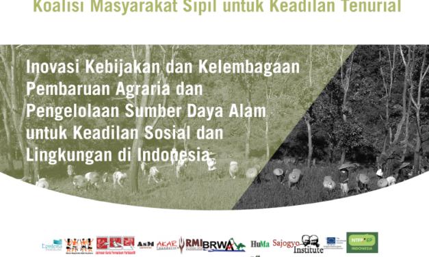 Policy Paper: Inovasi Kebijakan dan Kelembagaan Pembaruan Agraria dan Pengelolaan SDA untuk Keadilan Sosial dan Lingkungan Indonesia
